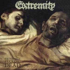 Reseña de Extremity - Extremely Fucking Dead - 20 Buck Spin - 2017