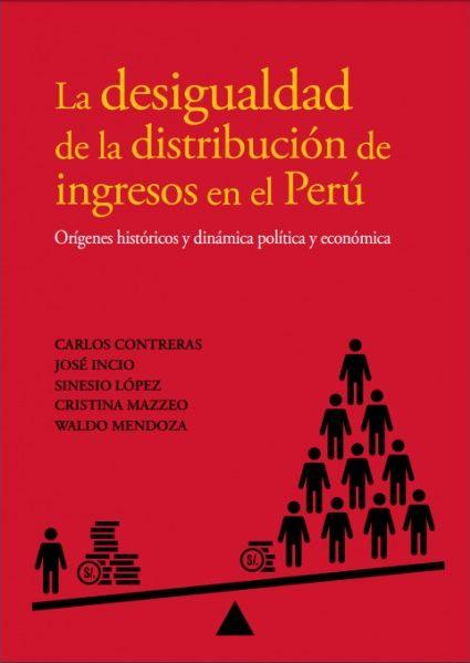 """Conversamos con el destacado historiador Carlos Contreras, uno de los académicos que ha colaborado en el libro """"La desigualdad de la distribución de ingresos en el Perú: Orígenes históricos y dinámica política y económica"""" (PUCP, 2016)."""