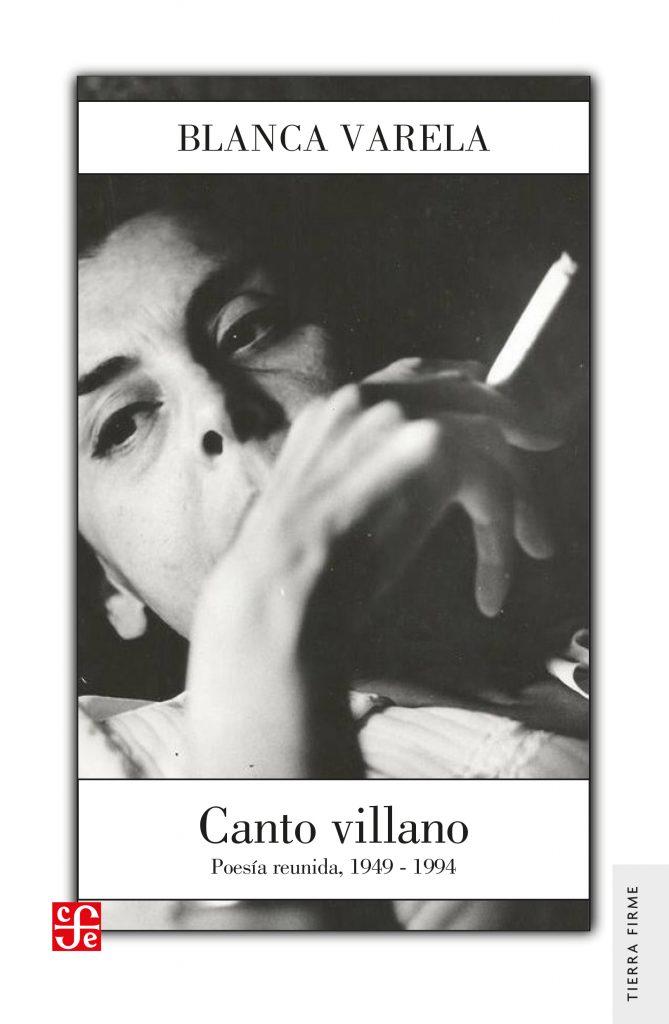 """Conversamos con Gabriela Olivo de Alba, directora de la filial peruana del Fondo de Cultura Económica, a propósito de la reedición de """"Canto Villano"""", uno de los poemarios más elogiados de Blanca Varela."""