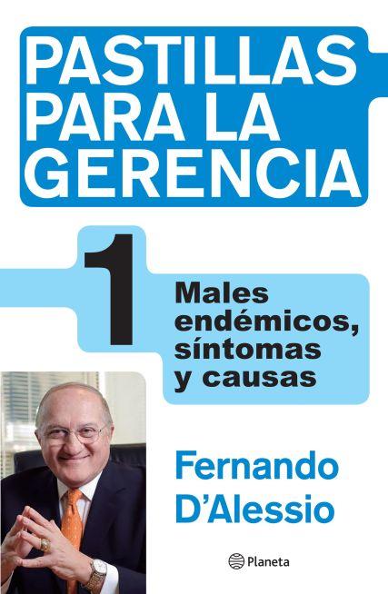 """El director de CENTRUM Católica, Fernando D´Alessio Ipinza, presentará este miércoles 3 de mayo en el Hotel Marriot """"Males, síntomas y causas"""", primer tomo de su colección """"Pastillas para la gerencia""""."""