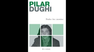 Pilar Dughi y una oportunidad para acercarnos de lleno a su literatura