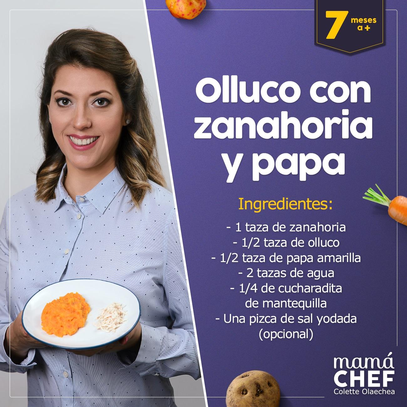 Olluco con zanahoria Papillas papilla  bebes 7 meses Mama Chef Colette Olaechea