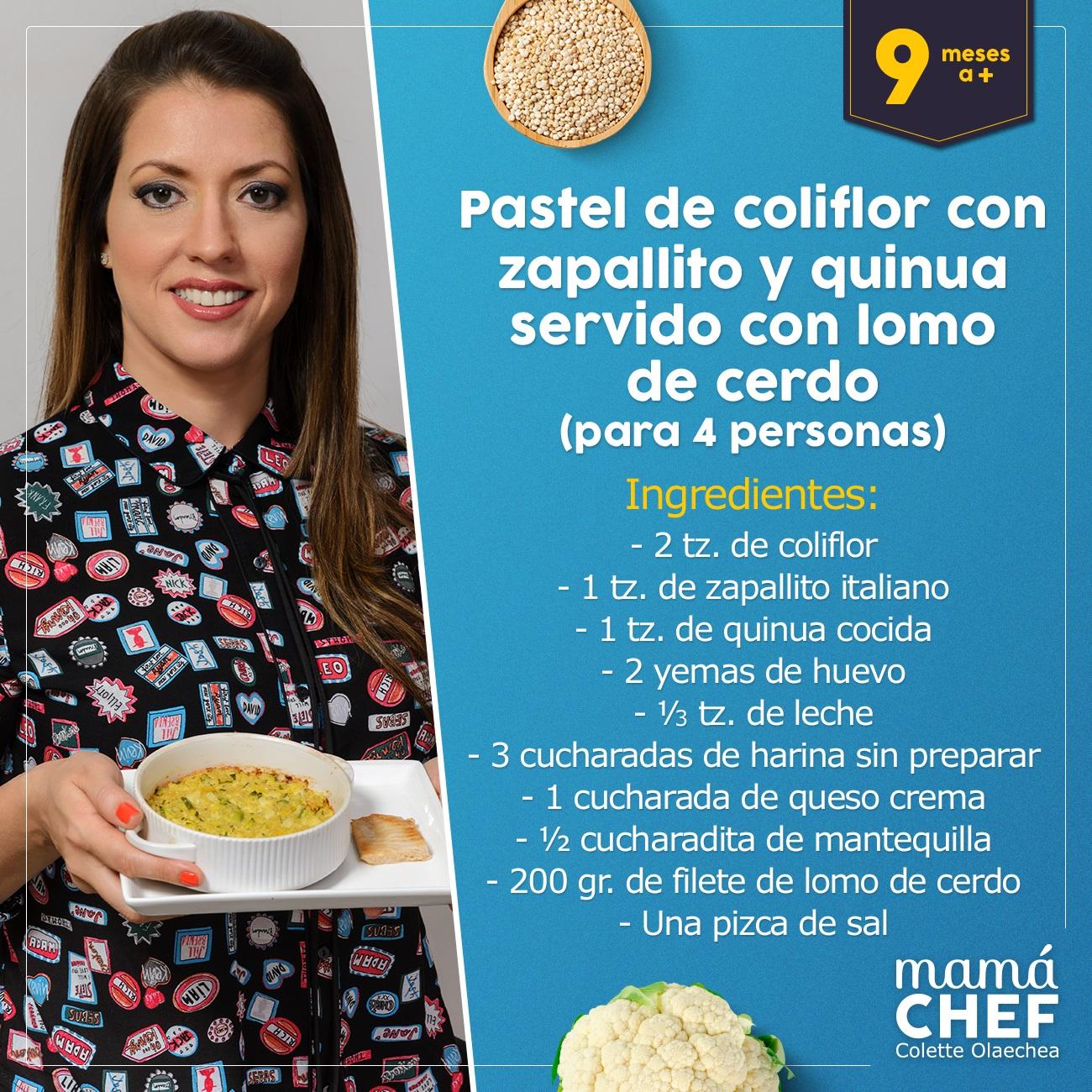 Pastel-de-coliflor Mama Chef Colette Olaechea  papillas para bebes 9 meses
