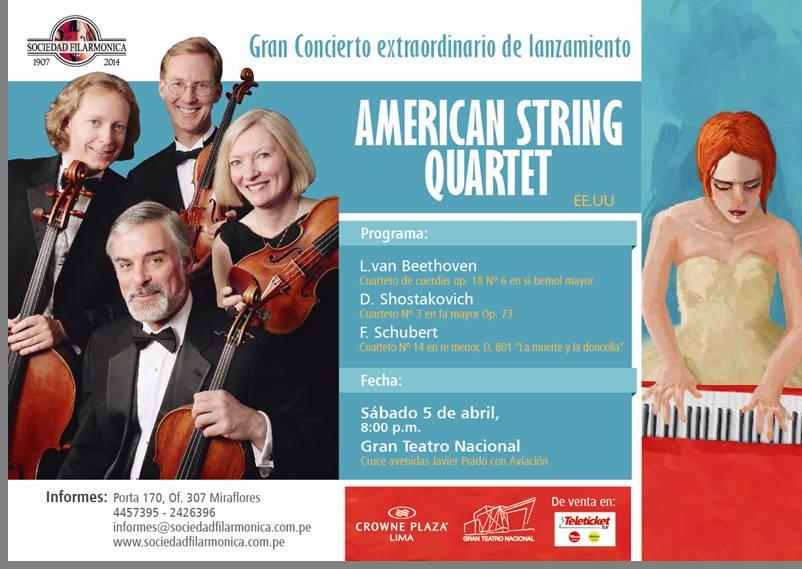 """Como una antesala de su Temporada 2014, la Sociedad Filarmónica de Lima ofrecerá un Concierto Extraordinario a cargo del afamado cuarteto American String Quartet, el sábado 5 de abril a las 8:00 p.m. en el Gran Teatro Nacional. La agrupación interpretará el Cuarteto de cuerdas op. 18 Nº 6 en si bemol mayor, de Beethoven, el Cuarteto Nº 3 en fa mayor Op. 73 de Shostakovich y el Cuarteto Nº 14 en re menor, D. 801 """"La muerte y la doncella"""", de Schubert."""