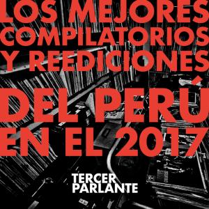 Los mejores compilatorios y reediciones del 2017 en el Perú