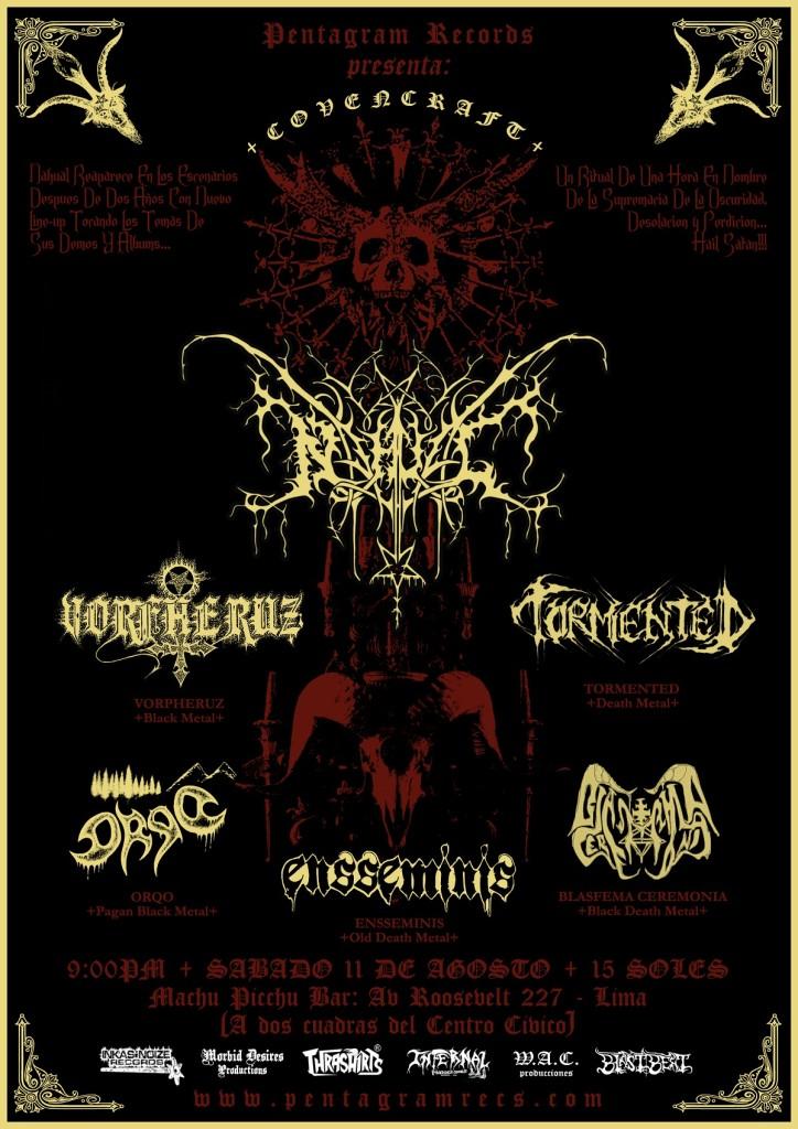 La conocida y veterana banda de metal extremo Nahual se presentará luego de dos años por única vez en Lima, al lado de los créditos del metal extremo local Vorpheruz (black metal),Tormented (death metal), Orqo (pagan black metal), Ensseminis (old death metal) y Blasfema Ceremonia (black death metal).