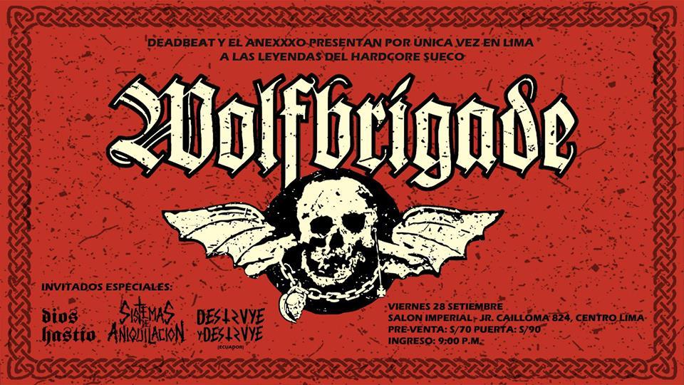 Uno de los principales créditos del crust punk y el d - beat mundial, los suecos Wolfbrigade, estará tocando por primera vez en Lima al lado de Sistemas de Aniquilación y los clásicos Díos Hastío. Será una cita bestialmente violenta.