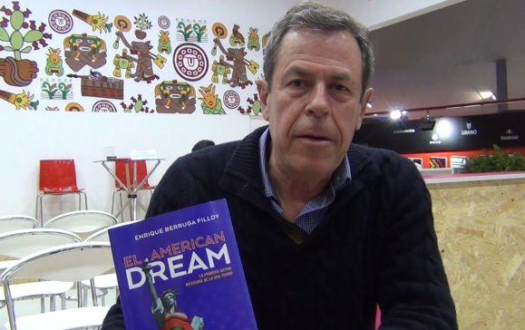 """Enrique Berruga: """"Me interesa que lean 'El American Dream' con buen ánimo porque es un libro duro"""""""