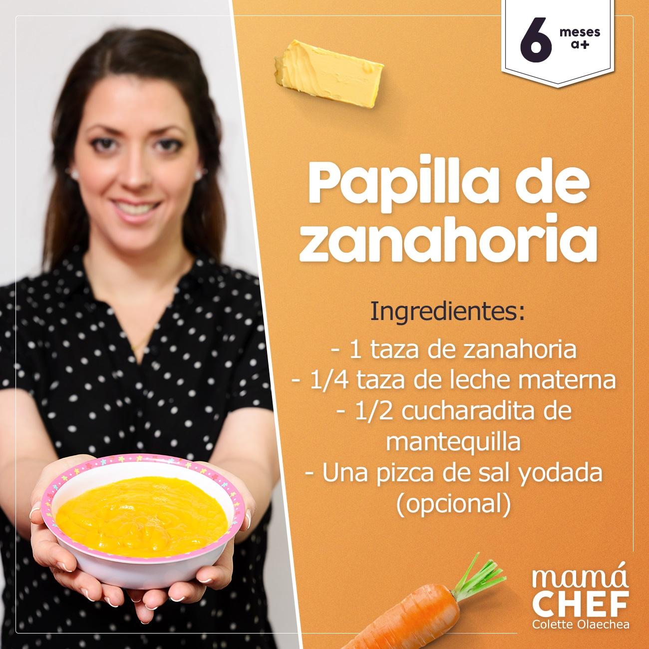 Papillas papilla  bebes 6 meses Mama Chef Colette Olaechea zanahoria