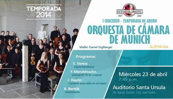 Este miércoles 23 de abril a las 7.45 p.m. en el Auditorio Santa Úrsula, la Sociedad Filarmónica de Lima inaugura su tradicional Temporada de Abono con un concierto a cargo de la prestigiosa Orquesta de Cámara de Münich. En esta visita a nuestro país, como parte de su gira sudamericana y, bajo la dirección de su concertino David Giglberger, la Orquesta de Cámara de Münich interpretará Cuatro danzas transilvanas, de Sandor Veress; Sinfonía Nº 10 en si menor, de F. Mendelssohn; Concierto para violín en sol mayor, de J. Haydn y Divertimento, de Béla Bartók.
