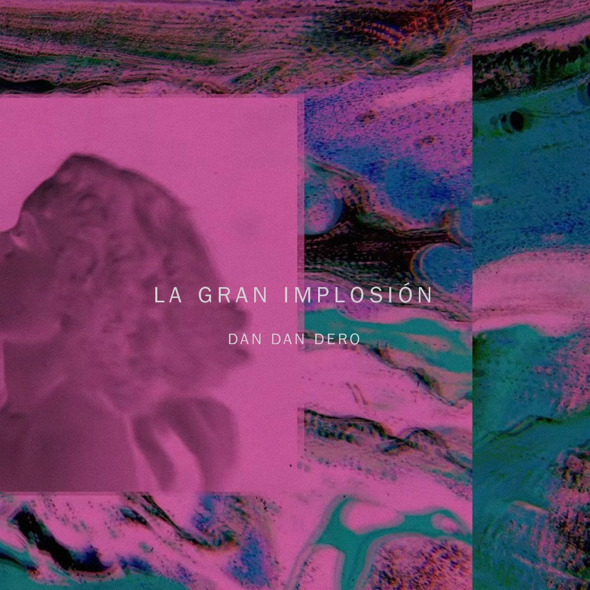 """Dan Dan Dero estrena su primer disco, """"La Gran Implosión"""" [Exclusivo]"""