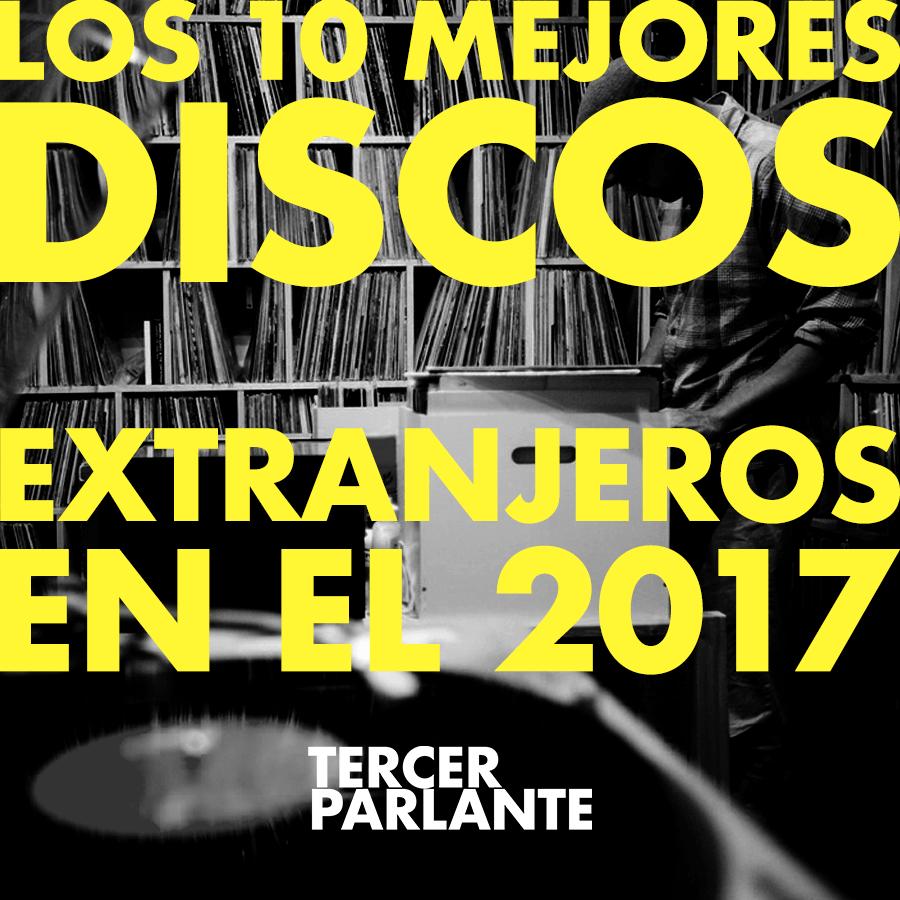 Los diez mejores discos extranjeros del 2017