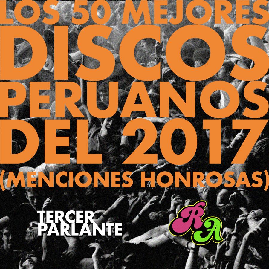 Los 50 mejores discos peruanos del 2017 [Menciones honrosas]