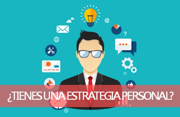La importancia de tener una estrategia personal